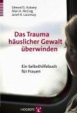 Das Trauma häuslicher Gewalt überwinden