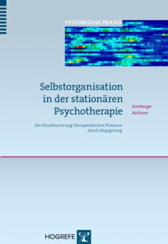Selbstorganisation in der stationären Psychotherapie - Kronberger, Helmut; Aichhorn, Wolfgang