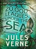 20,000 Leagues Under the Sea and Other Classic Novels (eBook, ePUB)