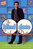 The Blind Date Guide to Dating (eBook, ePUB)