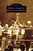 Mexican American Boxing in Los Angeles (eBook, ePUB)