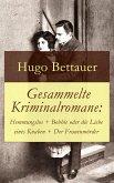 Gesammelte Kriminalromane: Hemmungslos + Bobbie oder die Liebe eines Knaben + Der Frauenmörder (eBook, ePUB)