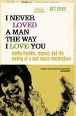 I Never Loved a Man the Way I Love You (eBook, ePUB)