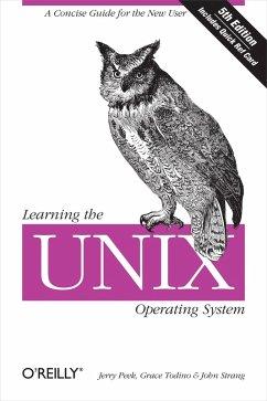 Learning the Unix Operating System (eBook, ePUB) - Peek, Jerry