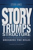 Story Trumps Structure (eBook, ePUB)