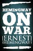 Hemingway on War (eBook, ePUB)