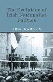 The Evolution of Irish Nationalist Politics (eBook, ePUB)