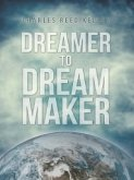 Dreamer to Dream Maker (eBook, ePUB)