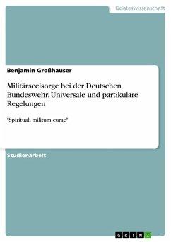 Militärseelsorge bei der Deutschen Bundeswehr. Universale und partikulare Regelungen (eBook, PDF)