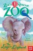 Zoe's Rescue Zoo: The Eager Elephant (eBook, ePUB)