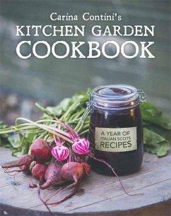 Carina Contini's Kitchen Garden Cookbook (eBook, ePUB) - Contini, Carina