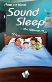 How to have Sound Sleep - The Natural Way (eBook, ePUB)