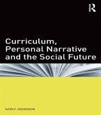 Curriculum, Personal Narrative and the Social Future (eBook, ePUB)