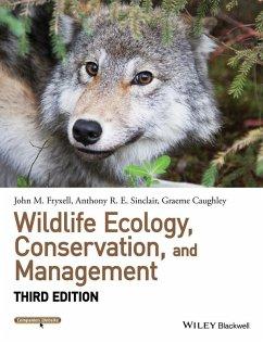 Wildlife Ecology, Conservation, and Management (eBook, ePUB) - Fryxell, John M.; Sinclair, Anthony R. E.; Caughley, Graeme