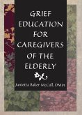 Grief Education for Caregivers of the Elderly (eBook, ePUB)