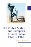 The United States and European Reconstruction 1945-1960 (eBook, PDF)