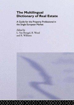 The Multilingual Dictionary of Real Estate (eBook, PDF) - Williams, Bernadette C; Wood, B.; Breugel, L. van; Williams, R.