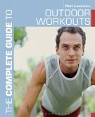 The Complete Guide to Outdoor Workouts (eBook, PDF)
