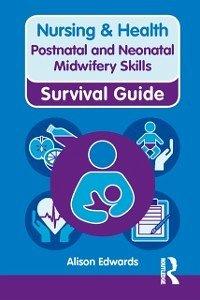 Nursing & Health Survival Guide: Postnatal & Neonatal Midwifery Skills (eBook, ePUB)