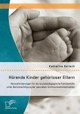 Hörende Kinder gehörloser Eltern: Herausforderungen für die Sozialpädagogische Familienhilfe unter Berücksichtigung der speziellen Kommunikationssituation