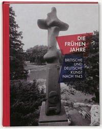 Die frühen Jahre = Those early years - Plath, Carina; Landeshauptstadt Hannover / Sprengel Museum Hannover