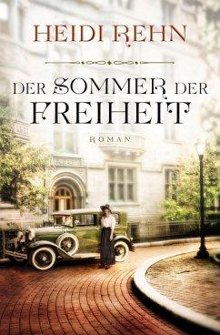 Der Sommer der Freiheit (eBook, ePUB) - Rehn, Heidi