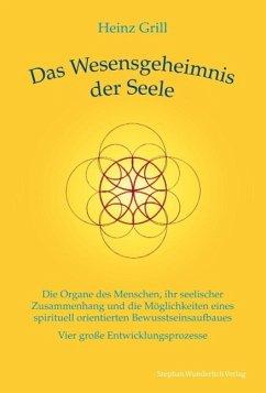 Das Wesensgeheimnis der Seele - Grill, Heinz