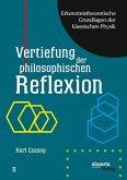 Erkenntnistheoretische Grundlagen der klassischen Physik: Band II: Vertiefung der philosophischen Reflexion
