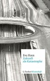 Zukunft als Katastrophe (eBook, ePUB)