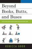 Beyond Books, Butts, and Buses (eBook, ePUB)