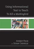 Using Informational Text to Teach To Kill A Mockingbird (eBook, ePUB)