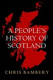 A People's History of Scotland (eBook, ePUB)