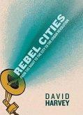 Rebel Cities (eBook, ePUB)