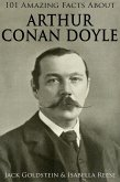101 Amazing Facts about Arthur Conan Doyle (eBook, ePUB)