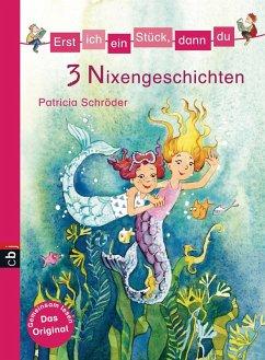 3 Nixengeschichten / Erst ich ein Stück, dann du. Themenbände Bd.13 (eBook, ePUB) - Schröder, Patricia