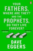 Your Fathers, Where Are They? And the Prophets, Do They Live Forever? (eBook, ePUB)