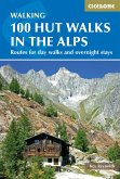 100 Hut Walks in the Alps (eBook, ePUB)