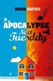 Apocalypse Next Tuesday (eBook, ePUB)