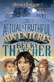 The Actual & Truthful Adventures of Becky Thatcher (eBook, ePUB)