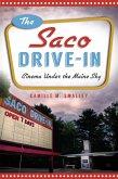 Saco Drive-In: Cinema Under the Maine Sky (eBook, ePUB)