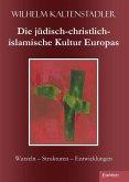 Die jüdisch-christlich-islamische Kultur Europas (eBook, ePUB)