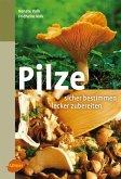 Pilze. Sicher bestimmen, lecker zubereiten (eBook, PDF)