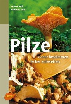 Pilze. Sicher bestimmen, lecker zubereiten (eBook, PDF) - Volk, Renate; Volk, Fridhelm