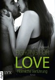 Heimliche Verführung / Fighting for Love Bd.1 (eBook, ePUB)