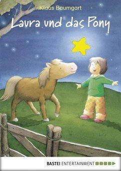 Laura und das Pony / Laura Stern Bd.5 (eBook, ePUB) - Baumgart, Klaus; Neudert, Cornelia