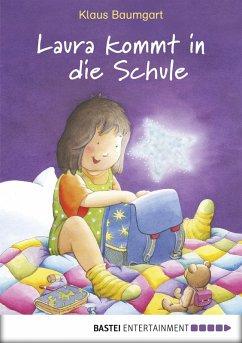 Laura kommt in die Schule / Laura Stern Bd.1 (eBook, ePUB) - Baumgart, Klaus; Neudert, Cornelia