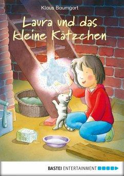 Laura und das kleine Kätzchen / Laura Stern Bd.8 (eBook, ePUB) - Baumgart, Klaus; Neudert, Cornelia