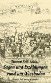 Sagen und Erzählungen rund um Wiesbaden (eBook, ePUB)