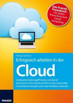 Erfolgreich arbeiten in der Cloud (eBook, ePUB) - Schirmer, Thomas