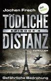 Gefährliche Bedrohung / Tödliche Distanz Bd.4 (eBook, ePUB)
